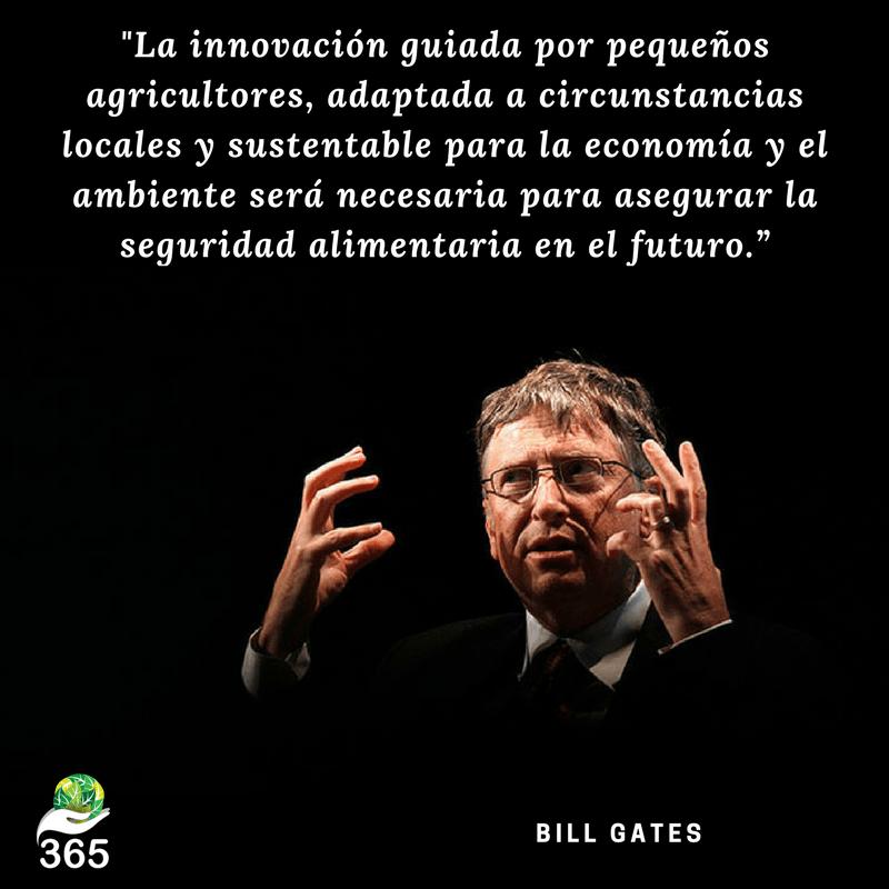 """""""La innovación guiada por pequeños agricultores, adaptada a circunstancias locales y sustentable para la economía y el ambiente será necesaria para asegurar la seguridad alimentaria en el futuro."""""""