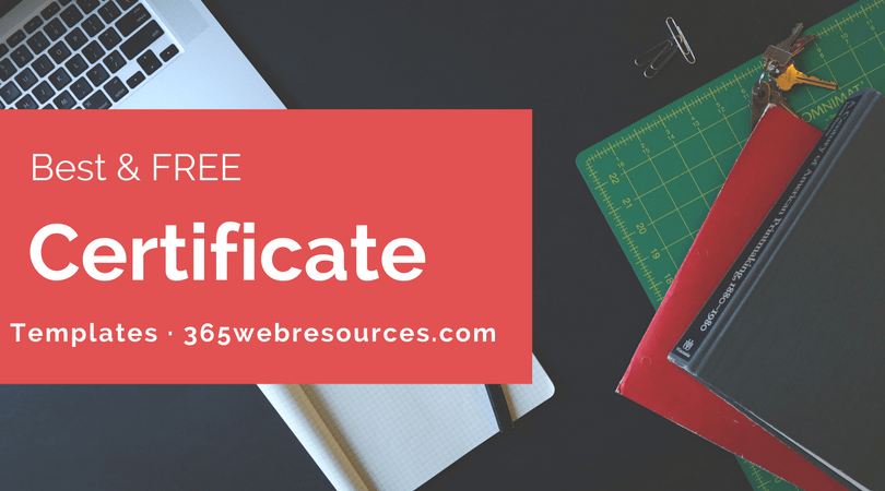 10+ Best Free Certificate Templates (2019 Update) - 365 Web Resources