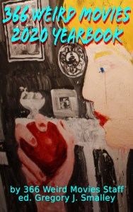 366 Weird Movies 2020 Yearbook (Kindle )
