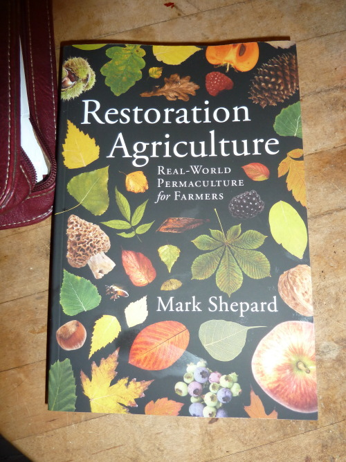"This book is absolutely ROCKING OUR WORLD. Amidst all the worrying over what might happen with the frac sand mine brewing next door, all the hopeless feelings, Mark Shepard's book ""Restoration Agriculture"" is a bright light for a beautiful future on our farm.<br /><br /> My husband completed a certificate course on Permaculture Design several years ago. I always thought that was a neat thing, but what does it actually do? Permaculture is a beautiful concept mimicking the natural world to produce food. It can be applied on many different scales, but up until Mark Shepard's book, permaculture has primarily been a novelty, a fun word to say and a cool system to think about. What's different about THIS book is that the author is showing how and why to set up a permaculture system on a large scale, and he's giving financial proof that permaculture pays in more than just warm fuzzy feelings. And it's an important part of reversing the damage that's being done by annual agriculture. Hence the term ""restoration"" agriculture. I'm extremely excited. We're lifted up with hope, our brains and pencils are putting together thoughts and plans. Yeah!!!<br /><br /> June 2013 Update- we're attending a Field Day AT THIS FARM tomorrow! Will post pics and the story about how it is. Inspiration- oh YEAH!"