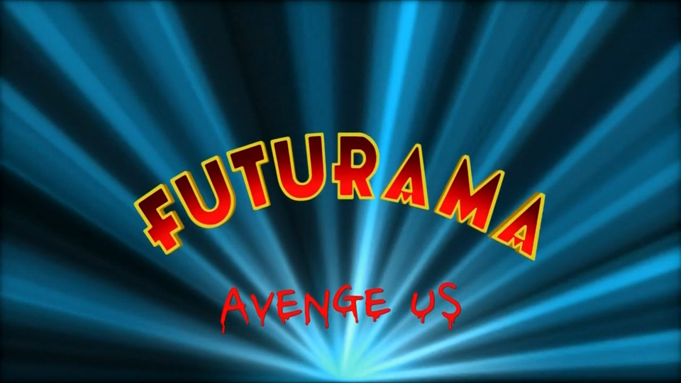 Futurama Avenge Us
