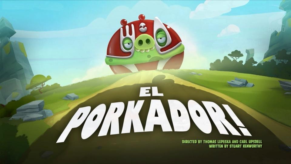 Angry Birds Toons El Porkador