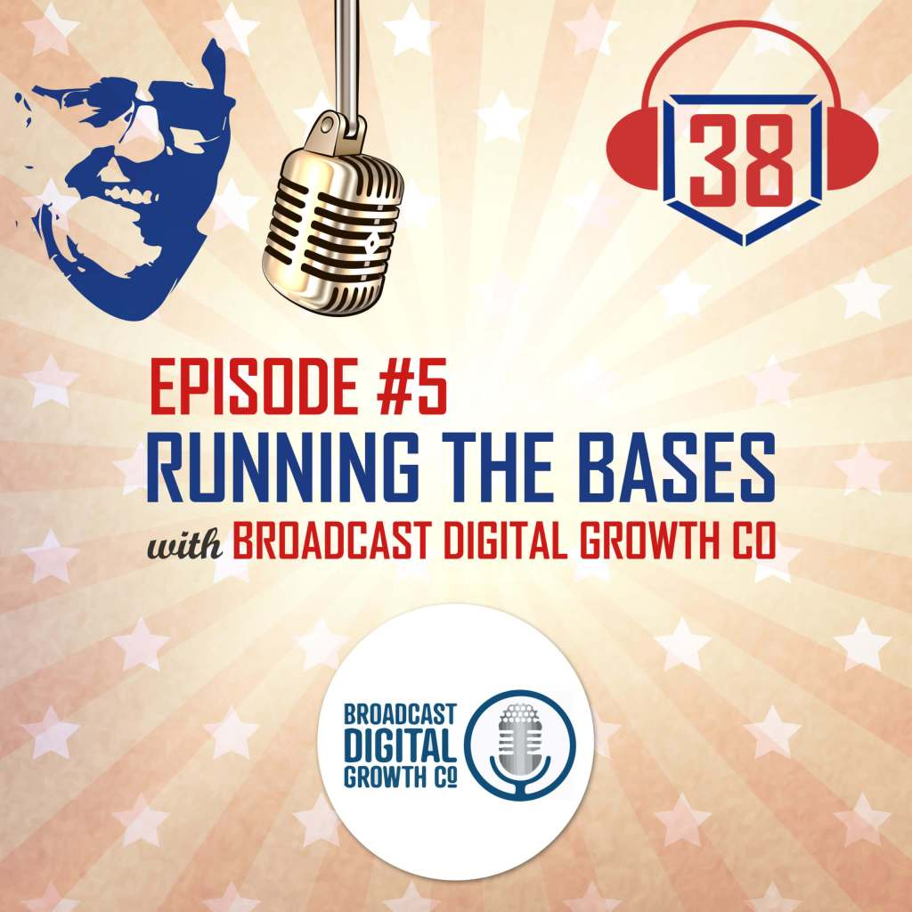 Running the bases with small businesses and Broadcast Digital Growth CO.