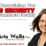 "A picture of Maria Wallis, Unit 2 bargaining team, with the words ""I'm bargaining for job security for contract faculty""."