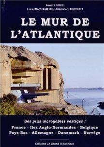 Grand Blockhaus 2012 DURRIEU Alain BRAEUER Luc BRAEUER Marc HERVOUET Sebastien Mur Atlantique vestiges
