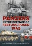 Helion 2018 KARALUS Maciej JERZAK Jaroslaw Panzers in the defence of Festung Posen 1945