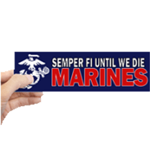 Semper Fi until we die, Marine Corps bumper sticker for veterans