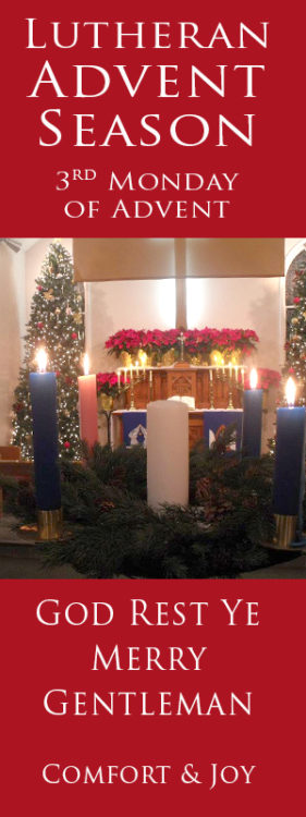 Monday, Third Week Advent: Words to God Rest Ye Merry Gentleman Give Comfort - 3 Quarters Today