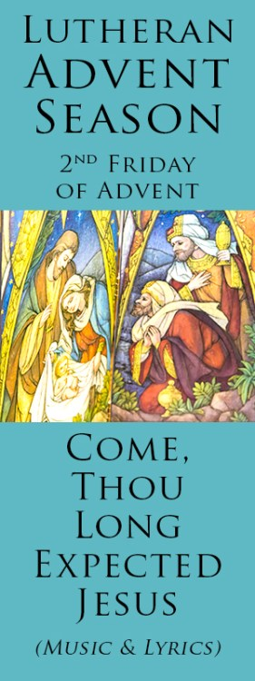 Lutheran Advent Season, What is is All About? Hopefully, this series will inspire, teach and prepare you for Christmas in a way you never considered. Learn the symbolism and meaning of advent candles . Listen to Come Thou Long Expected Jesus and sing along with the lyrics.