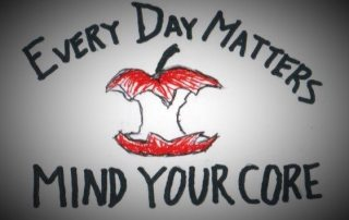 Every Day Matters Mind Your Core
