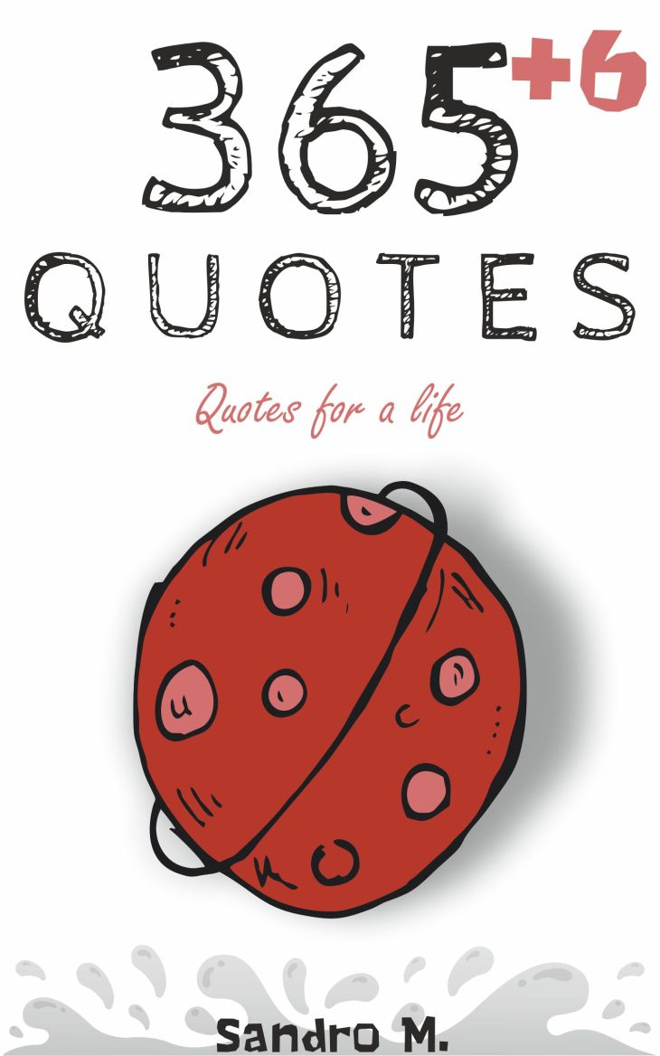 365+6 Quotes: Quotes for a life (English Edition)
