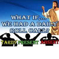"What If The Holy Spirit Had A Daily ""Roll Call""?"