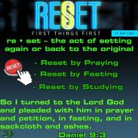 RESET – Put First Things First