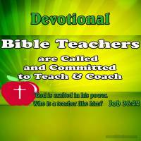 Bible Teachers are Called and Committed to Teach and Coach Others