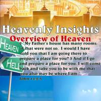 Heavenly Insights – Preview of Heaven