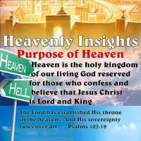 Heavenly Insights – Purpose of Heaven