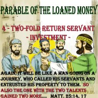Parable of the Loaned Money – 4 – The Two-fold Servant – Part 2 – Investment