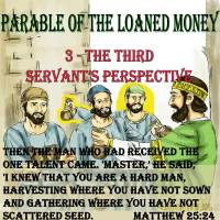 Parable of the Loaned Money – 9 – One-fold Servant's Perspective