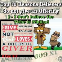 Top 10 Reasons Believers do not give an Offering – 1 – I Don't Believe the Tithe is Biblical for the New Testament Church