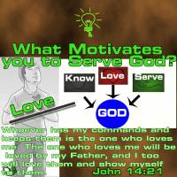 What is your motive for Serving God? – 5 – Love