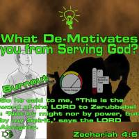 What de-motivates you from Serving God? – 8 – De-motivator – Burn-out Solution