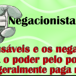 responsáveis e os negacionistas