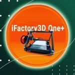 👌 iFactory One+ Ankündigung