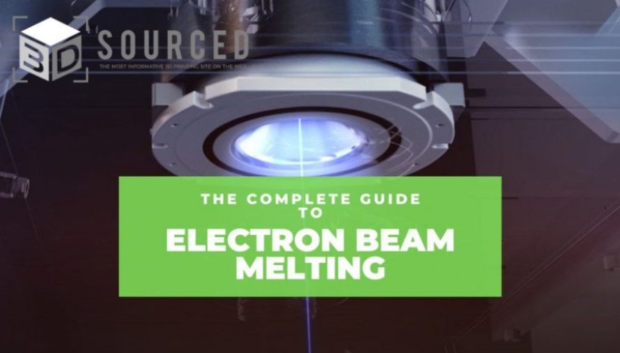 Electron Beam Melting: Everything You Need To Know About EBM 3D Printing