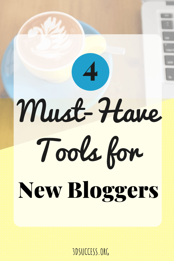 Four Must-Have Tools for New Bloggers