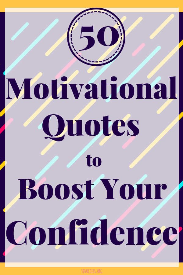 Motivational Quotes to Boost Your Confidence