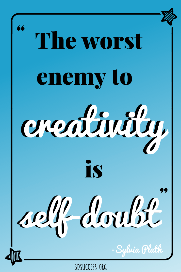 worst enemy to creativity is self-doubt sylvia plath