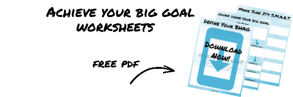 Achieve Your Big Goal Worksheets Opt-In