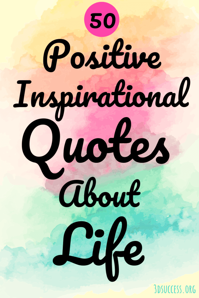 50 Positive Inspirational Quotes About Life