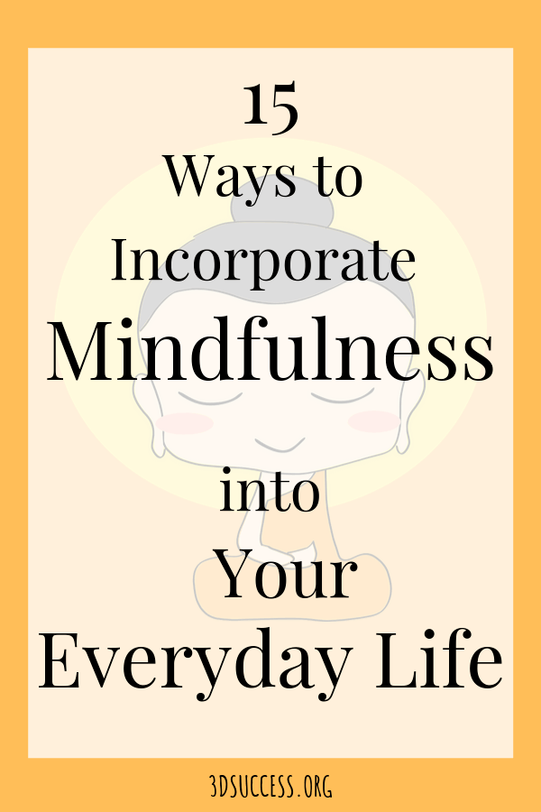 Incorporate Mindfulness into Your Everyday Life Pin