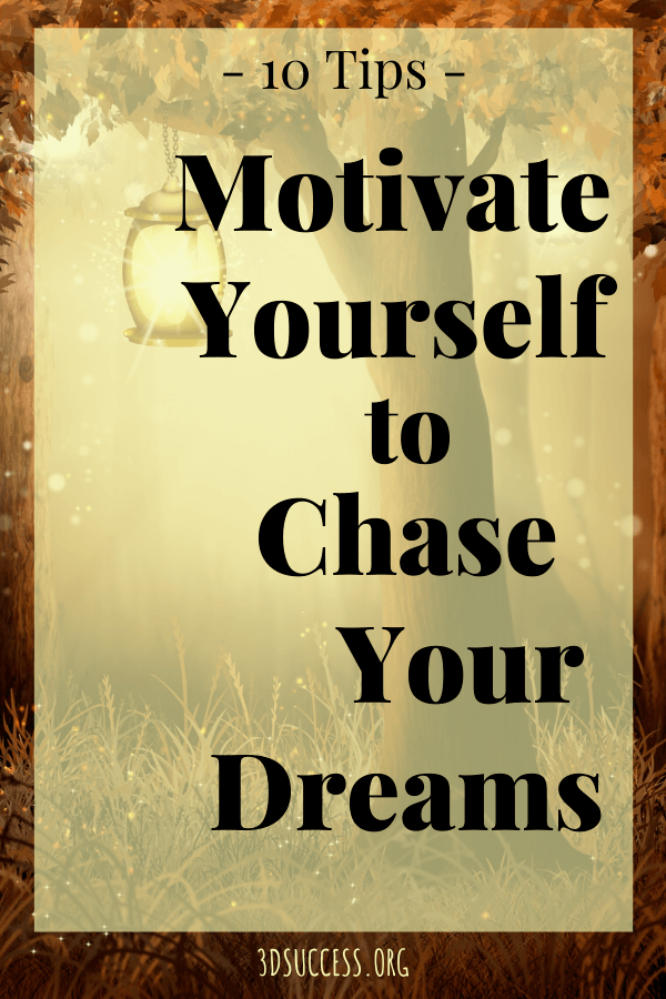 Motivate Yourself to Chase Your Dreams Pin