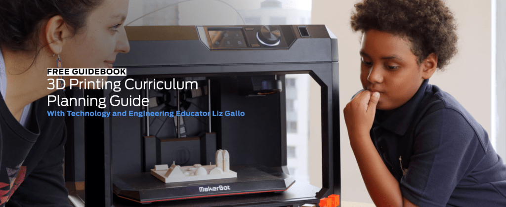 MakerBot's 3D printing curriculum with a teacher and student in the classroom.
