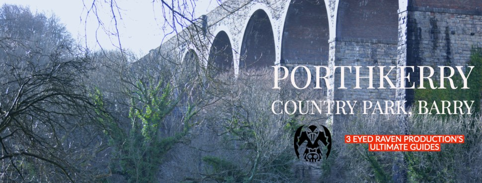 ULTIMATE LOCATION GUIDE TO PORTHKERRY PARK IN BARRY SOUTH WALES from 3 EYED RAVEN PRODUCTIONS