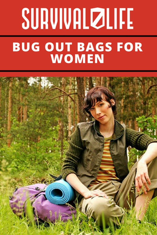 Check out Bug Out Bags for Women at https://survivallife.com/what-should-bug-out-bags-women-contain/