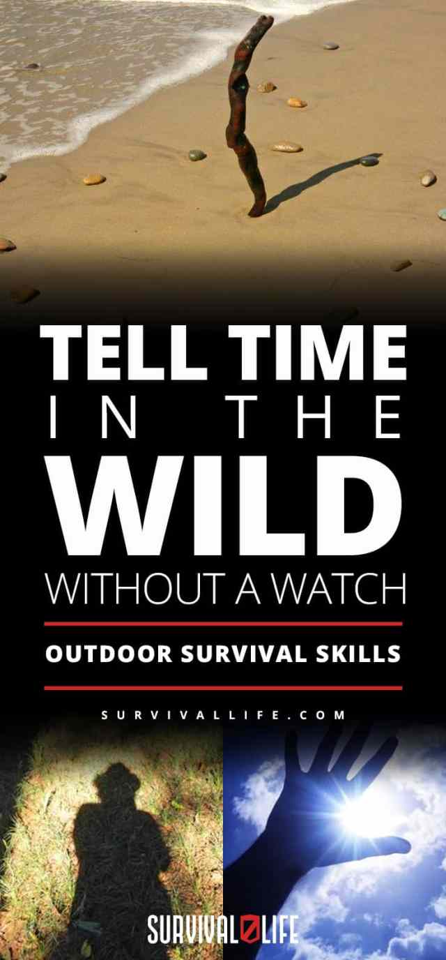 Outdoor Survival Skills | Tell Time In The Wild Without A Watch | https://survivallife.com/outdoor-survival-skills-tell-time/