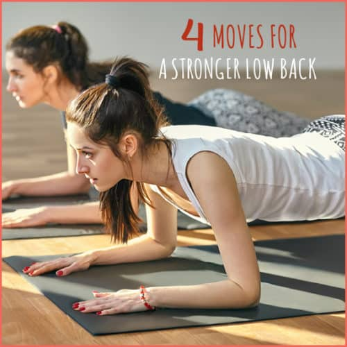 Get a stronger low back with these 4 moves.