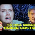 Star Wars: The Force Awakens – Final Trailer Reactions!