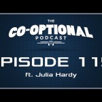 The Co-Optional Podcast Ep. 115 ft. Julia Hardy [strong language] – March 17, 2016