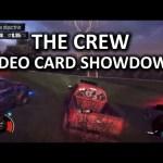 The Crew Video Card Showdown
