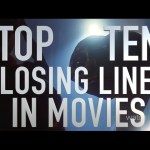 Top 10 Closing Lines in Movies (Quickie)