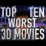 Top 10 Worst 3D Movies (Quickie)