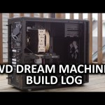 Video Editing Workstation Build Log – WD Dream Machine for Good