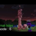 Minecraft Eternal Isles Episode 6 – الجزر الخالدة الحلقة 6