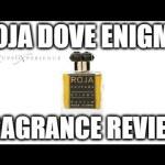 ROJA Parfums 'Enigma Parfum Pour Homme' Review