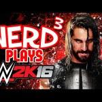Nerd³'s Demma Plays…  WWE 2K16