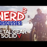 Nerd³ Discusses… Metal Gear Solid V: The Phantom Pain